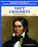 img - for Davy Crockett: Frontier Hero (Primary Sources of Famous People in American History) book / textbook / text book