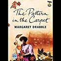 The Pattern in the Carpet Audiobook by Margaret Drabble Narrated by Diana Bishop