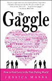 The Gaggle: How to Find Love in the Post-Dating World: How the Guys You Know Will Help You Find the Love You Want