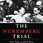 The Nuremberg Trial | John Tusa,Ann Tusa
