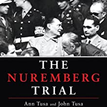 The Nuremberg Trial Audiobook by John Tusa, Ann Tusa Narrated by Ralph Cosham