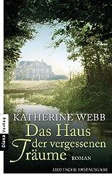 Das Haus der vergessenen Träume: Roman (German Edition)