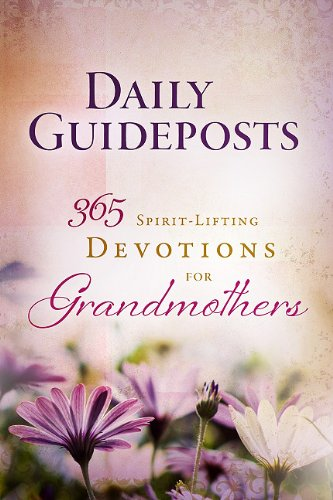 Daily Guideposts 365 Spirit-Lifting Devotions for Grandmothers