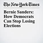 Bernie Sanders: How Democrats Can Stop Losing Elections | Bernie Sanders