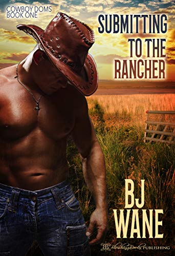 Pdf Romance Submitting to the Rancher (Cowboy Doms Book 1)