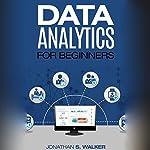 Data Analytics for Beginners | Jonathan S. Walker