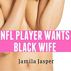 NFL Player Wants Black Wife