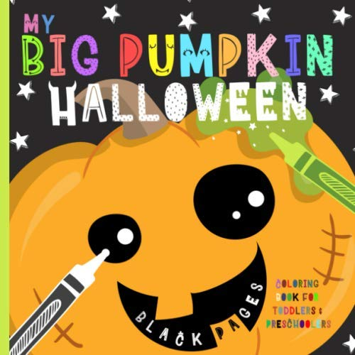 Carving Ideas For Pumpkins On Halloween (My Big Pumpkin Halloween: Coloring Book For Toddlers & Preschoolers, Fun, Silly & Simple Pumpkin Designs For Ages 1-4 (Black)