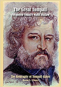 _FULL_ The Great Tompall: Forgotten Country Music Outlaw. UCEMA Banco Aleck works Premium Fresh agosto
