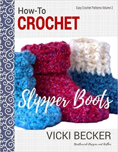How To Crochet Slipper Boots Easy Crochet Patterns Volume 2