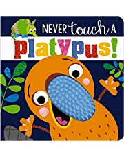 Never Touch a Platypus