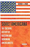 img - for Soviet Americana: The Cultural History of Russian and Ukrainian Americanists (Library of Modern Russian History) book / textbook / text book