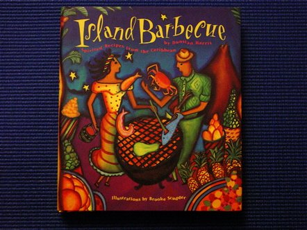Search : Island Barbecue: Spirited Recipes from the Caribbean