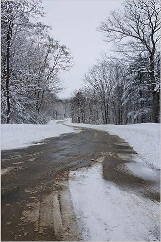 Journal Rural Winter Road: (Notebook, Diary, Blank Book) (Seasonal Winter Photo Journals Notebooks Diaries)
