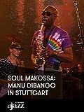 Soul Makossa: Manu Dibango in Stuttgart