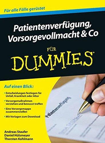 Patientenverfugung, Vorsorgevollmacht und Co Fur Dummies (F??r Dummies) by Andreas Staufer (2012-04-11)