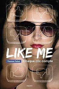 Like me : Chaque clic compte par Thomas Feibel