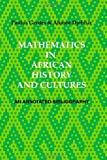 Mathematics in African History and Cultures: an Annotated Bibliography, Paulus Gerdes and Ahmed Djebbar, 1430315377