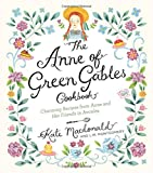 img - for The Anne of Green Gables Cookbook: Charming Recipes from Anne and Her Friends in Avonlea book / textbook / text book