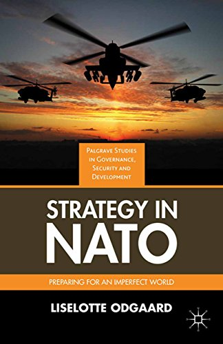 Download Strategy in NATO: Preparing for an Imperfect World (Governance, Security and Development) Pdf