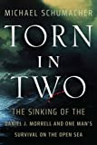 Torn in Two: The Sinking of the Daniel J. Morrell and One Man's Survival on the Open Sea