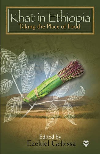 Khat in Ethiopia: Taking the Place of Food Paperback – April 23, 2010