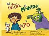 El raton, el monstruo y yo: Conducta asertiva para los jóvenes (Spanish Edition) Livre Pdf/ePub eBook