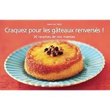 Craquez pour les gâteaux renversés ! (Craquez...) (French Edition)