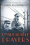 Unspeakable Prayers: A Novel (Historical Fiction)