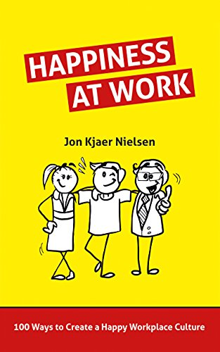 - Happiness at Work: 100 Ways to Create a Happy Workplace Culture