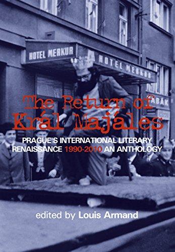 The Return of Krl Majles: Prague's International Literary Renaissance 1990-2010 an Anthology