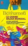 Le grand bazar mondial. La folle aventure de ces produits apparemment bien de chez nous par Benhamou