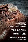 The Rocks Don't Lie, David R. Montgomery, 0393346242
