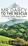 Mr Darcy to the Rescue: A Pride and Prejudice Regency Variation
