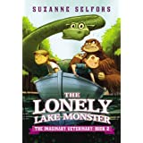The Lonely Lake Monster (The Imaginary Veterinary, 2)