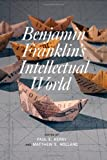 img - for Benjamin Franklin's Intellectual World book / textbook / text book