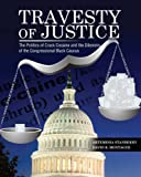 Travesty of Justice : The Politics of Crack Cocaine and the Dilemma of the Congressional Black Caucus, Stanberry-Montague, 0757591248