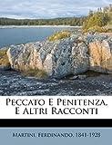 Peccato E Penitenza, E Altri Racconti, Martini Ferdinando 1841-1928, 1179594142