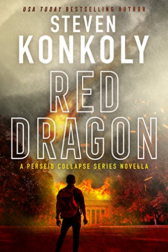 RED DRAGON: A Perseid Collapse Novella (The Perseid Collapse Book 0) by [Konkoly, Steven]