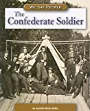 The Confederate Soldier, Jennifer Blizin Gillis, 0756520371