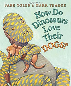 How Do Dinosaurs Love Their Dogs? 0545153522 Book Cover