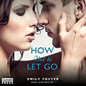 How Not to Let Go: The Belhaven Series, Book 2 | Emily Foster