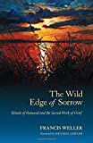 img - for The Wild Edge of Sorrow: Rituals of Renewal and the Sacred Work of Grief book / textbook / text book