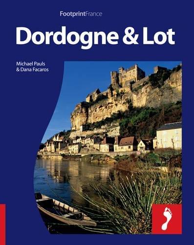 Dordogne & the Lot: Full-color travel guide to the Dordogne & Lot (Footprint - Destination Guides) pdf epub