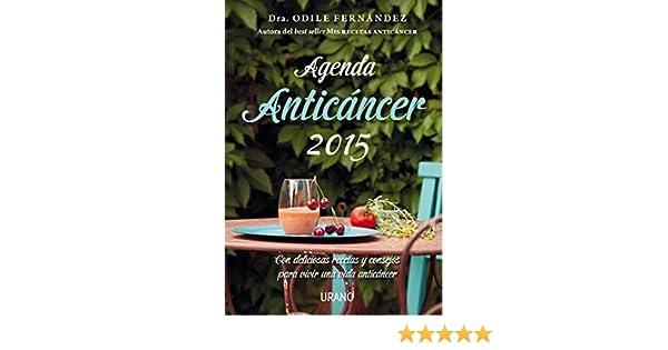 Agenda anticancer 2015 (Spanish Edition): Odile Fernandez ...
