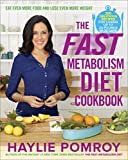 img - for The Fast Metabolism Diet Cookbook: Eat Even More Food and Lose Even More Weight book / textbook / text book