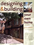 Designing and Building Your Own Home, Martin Cummins, 1861265352