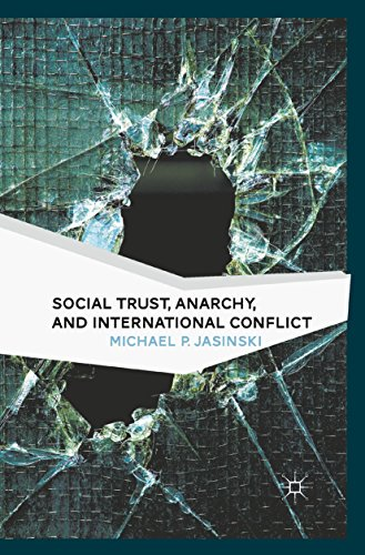 Social Trust, Anarchy, and International Conflict Pdf