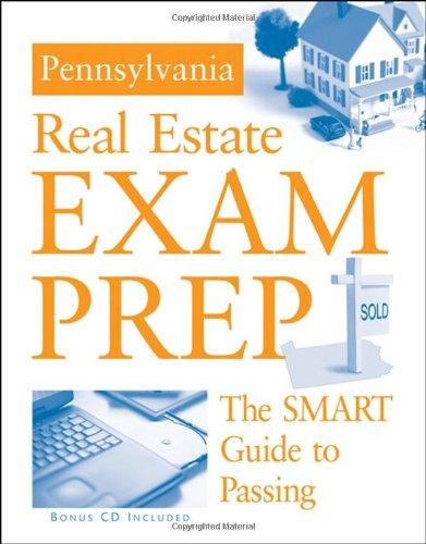 Pennsylvania Real Estate Exam Prep: The Smart Guide to Passing