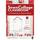 Sewn Collage Classroom: 15 Techniques for Paper and Fabric